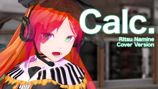 【MMD】Calc.【銀獅式波音リツ】
