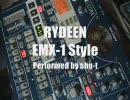 【EMX-1】Rydeen EMX-1 Style【YMO】