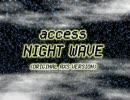 access  [NIGHT WAVE (ORIGINAL AXS VERSION)]  ピッチ上げVer