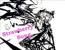 【あにーアレンジ】Strawberry Song【歌ってみた】