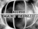access  [AGAINST THE RULES]  ピッチ上げVer