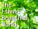 【オリジナル】The Ethnic Beautiful Worl