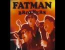 FATMAN BROTHERS  (作詞:伊集院光) 【作業用BGM】