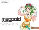 「メグッポイド」公式デモ第2弾