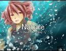 【UTAU】Nature ~ God & Fairy ~【オリジナル曲】