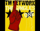 TM NETWORK THE SINGLES 1 DISC2の1曲目~3曲目 ―TM NETWORK