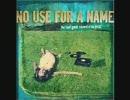 【作業用】No Use For A Name詰め合わせ【祝!来日】