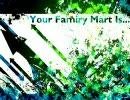 【ファミマ入店音】Your Famiry Mart Is...【(=ω=.)】 thumbnail