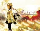 【雪歌ユフ】Nostalgia【UTAUオリジナル】