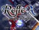 RefleXオープニングムービー(?)