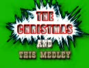 クリスマス組曲「THE CHRISTMAS AND THIS MEDLEY」