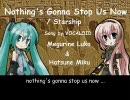 【巡音ルカ・初音ミク】Nothing's Gonna Stop Us Now / Starship
