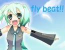 【初音ミク】fly beat!!【オリジナル】