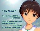 [MAD]Fly Above-From bmIIDX16-(真ソロ) ~アイドルマスター~