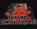 【AKIRA MAD】 -Cowboys From Hell- 【鉄雄と金田】