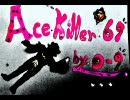 Ace Killer '69(オリジナル曲)/Vocaloid