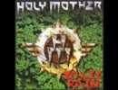 Holy Mother  Live to Die