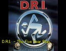 D.R.I.  - The Five Year Plan