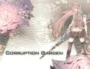 【巡音ルカ】Corruption Garden【オリジナル】